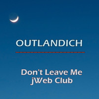 Outlandich - Don't Leave Me