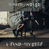 White Noise - I Find Myself