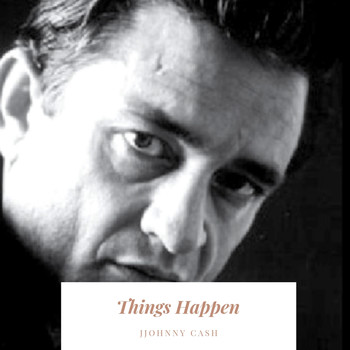 Johnny Cash - Things Happen
