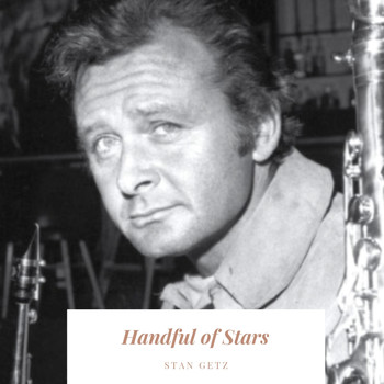 Stan Getz - Handful of Stars