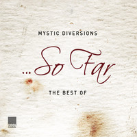 Mystic Diversions - So Far...The Best Of