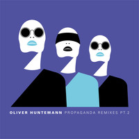 Oliver Huntemann - Propaganda Remixes, Pt. 2