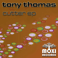 Tony Thomas - Cutter EP