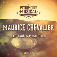 Maurice Chevalier - Les années music-hall : maurice chevalier, vol. 3