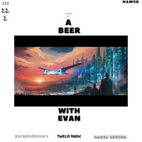 I.E.V. featuring TWELIX, Magic Reverb and Illuminated Haus - A Beer With Evan / Retour Du Vaisseau-Mère