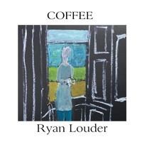 Ryan Louder - Coffee