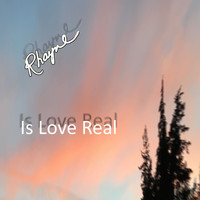 Rhayne - Is Love Real