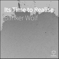 Blinker Wolf - Its Time to Realise