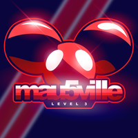 Deadmau5 - mau5ville: Level 3 (Explicit)