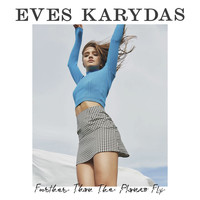 Eves Karydas - Further Than The Planes Fly (Acoustic)