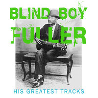 Blind Boy Fuller - His Greatest Tracks