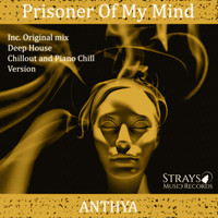 Anthya - Prisoner of My Mind