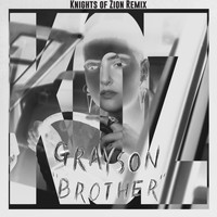 Grayson - Brother (Knights of Zion Remix)