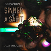 Clay Brooker - Between a Sinner and a Saint