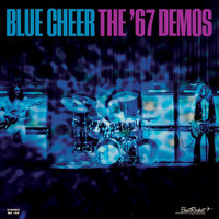 Blue Cheer - The '67 Demos