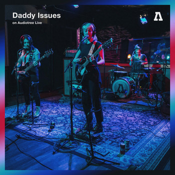 Daddy Issues - Daddy Issues on Audiotree Live