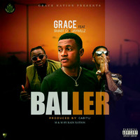 Grace - Baller (feat. Jay Wilz & Smart D)