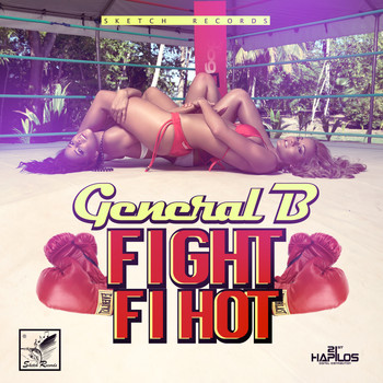 General B - Fight Fi Hot - Single