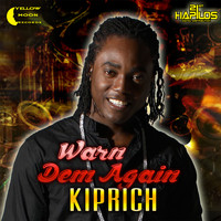 Kiprich - Warn Dem Again (Explicit)