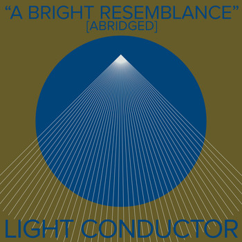Light Conductor - A Bright Resemblance [Abridged]