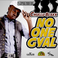 Chullu Blaxx - No One Gyal - Single