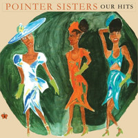 The Pointer Sisters - Our Hits