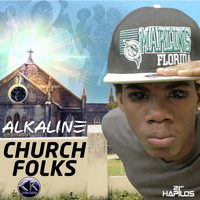 Alkaline - Church Folks - Single (Explicit)