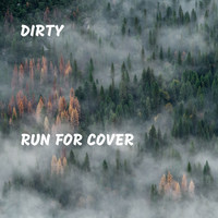 Dirty - Run for Cover (Explicit)