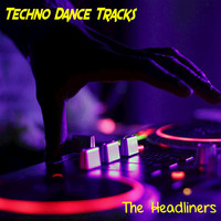 The Headliners - Techno Dance Tracks
