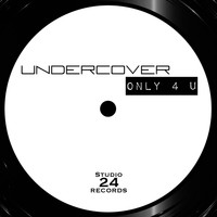 Undercover - Only 4 U