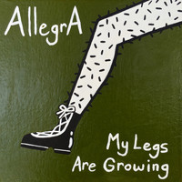 Allegra - My Legs Are Growing