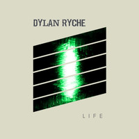 Dylan Ryche - Life