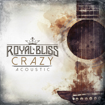 Royal Bliss - Crazy (Acoustic)
