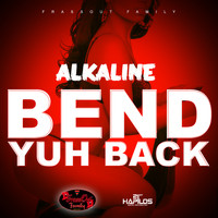 Alkaline - Bend Yuh Back - Single