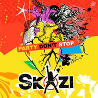 Skazi - Party Don't Stop