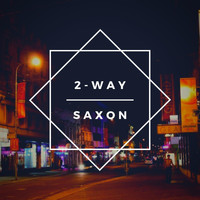 Saxon - 2-Way (Explicit)