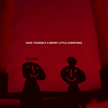 Flunk - Have Yourself a Merry Little Christmas