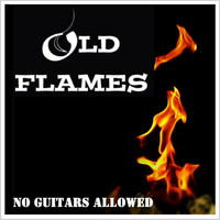 Old Flames - No Guitars Allowed