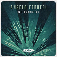 Angelo Ferreri - We Wanna Do