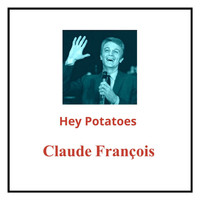 Claude François - Hey potatœs