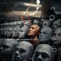 Front Line Assembly - Wake up the Coma (Explicit)