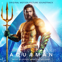 Rupert Gregson-Williams - Aquaman (Original Motion Picture Soundtrack)