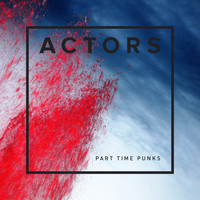 Actors - Part Time Punks Session