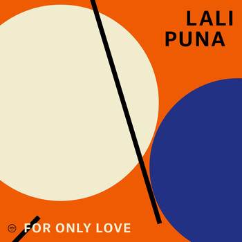 Lali Puna - For Only Love