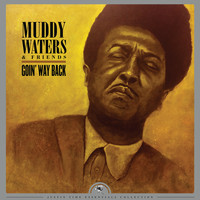 Muddy Waters - Goin' Way Back (feat. Otis Spann, Sam Lawhorn, Mojo Buford & Luther Johnson) (Remastered)
