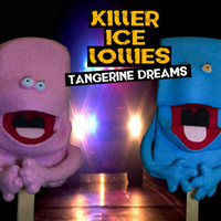 Killer Ice Lollies - Tangerine Dreams