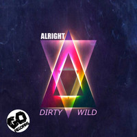 Dirty Wild - Alright