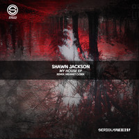 Shawn Jackson - My House EP