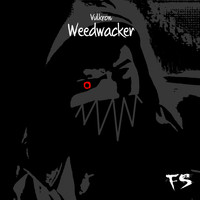 Vulkron - Weedwacker