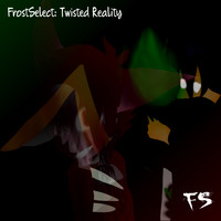 Various Artists - FrostSelect: Twisted Reality (Explicit)